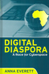Digital Diaspora - Anna Everett
